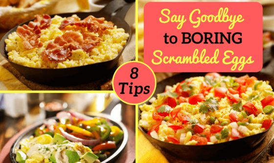 8 Ways to Make Scrambled Eggs Egg-citing