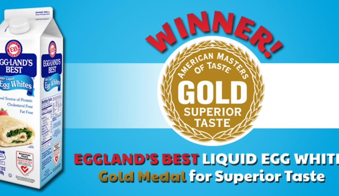 "Eggland's Best Liquid Egg Whites Awarded ""American Masters of Taste Gold Seal Award"""
