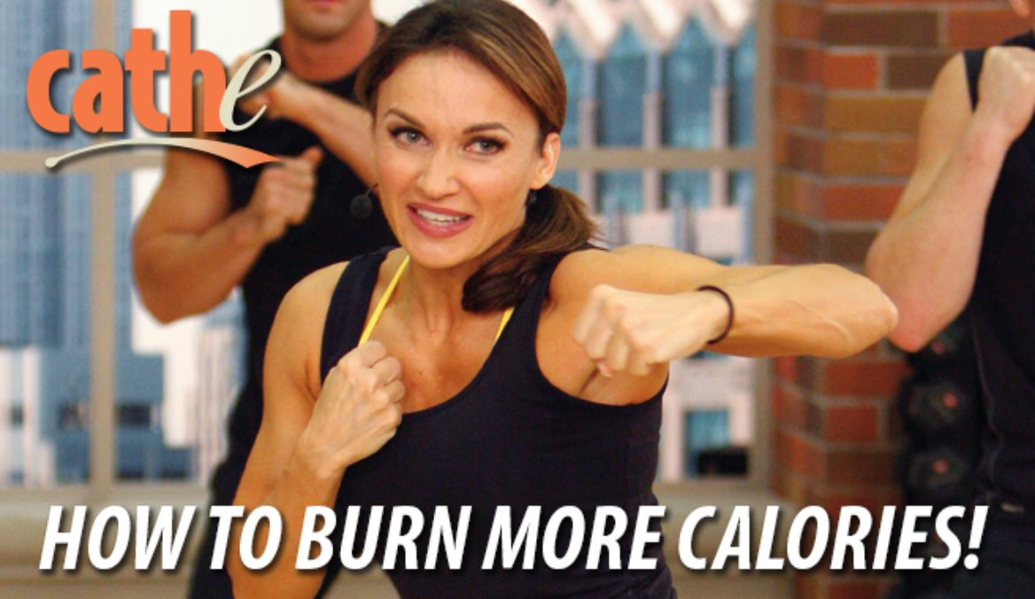 How to Burn More Calories - Tips from Cathe Friedrich