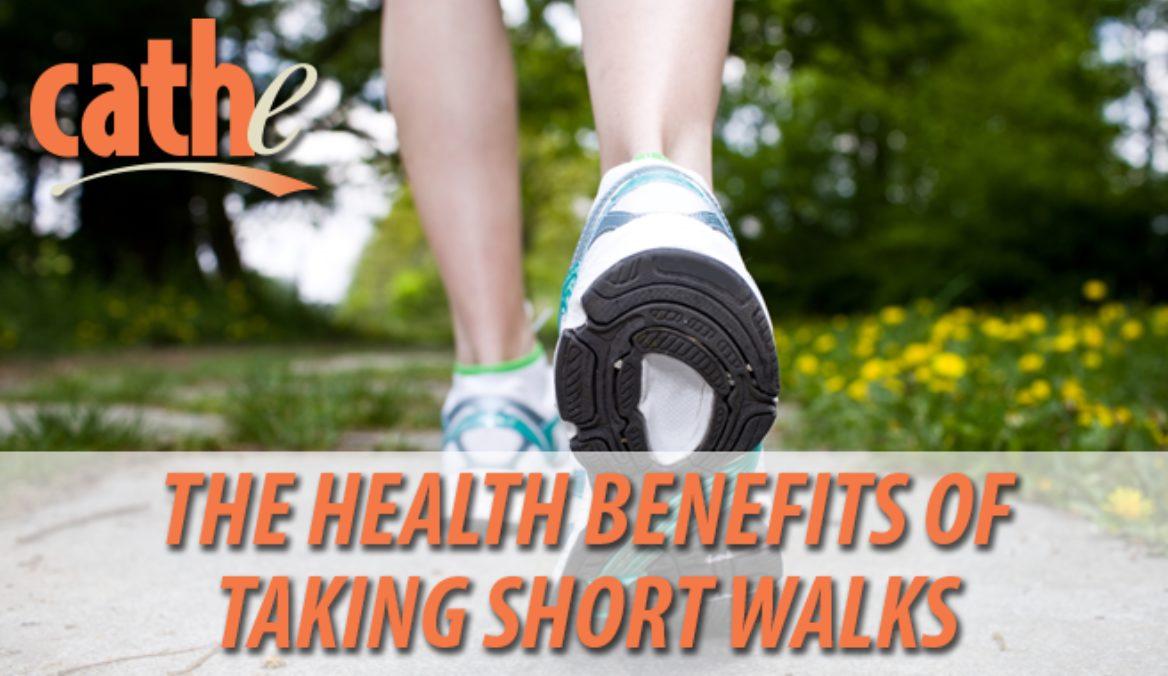 The Health Benefits of Taking Short Walks