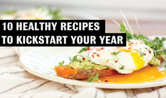 10 Healthy Recipes to Kickstart Your Year!