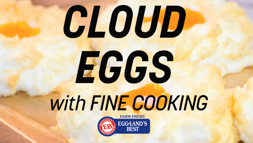 Cloud Eggs with Fine Cooking