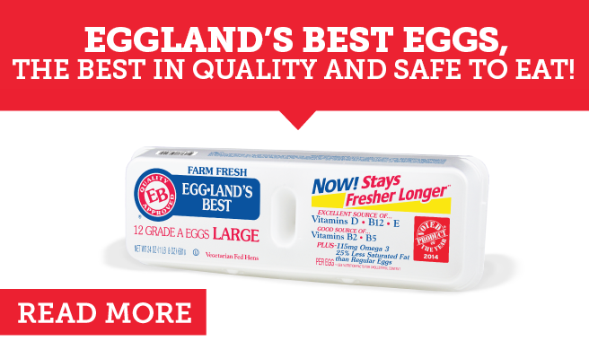 Eggland's Best Eggs, The Best in Quality and Safe to Eat!