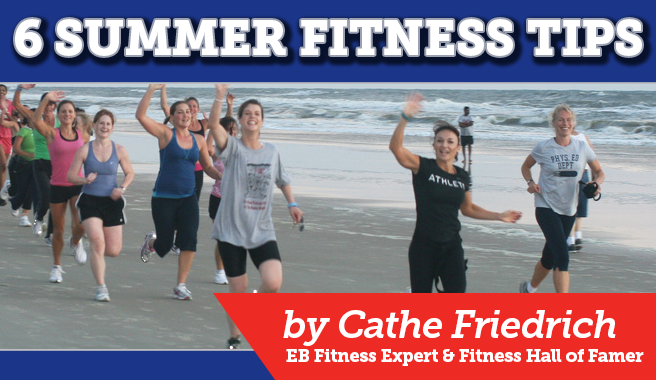 6 Summer Fitness Tips from Cathe Friedrich