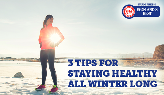 3 Tips for Staying Healthy All Winter Long