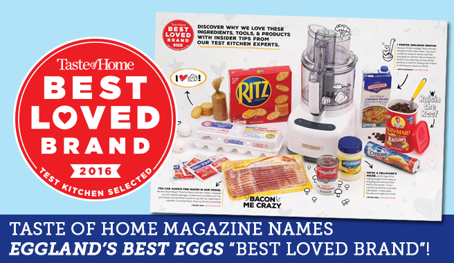 "Taste of Home Magazine Names Eggland's Best Eggs a ""Best Loved Brand""!"
