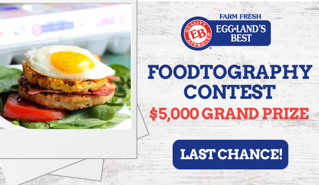 """Last Chance To Enter The Eggland's Best """"Foodtography"""" Contest!"""
